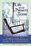 Life in the Present Tense: Reflections on Family and Faith by Rifka Rosenwein